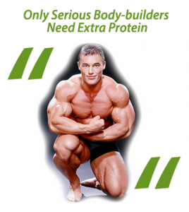 Bodybuilders need protein